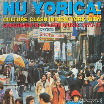 Various Artists - Soul Jazz Records Presents Nu Yorica! Culture Clash In New York City: Experiments In Latin Music 1970-77