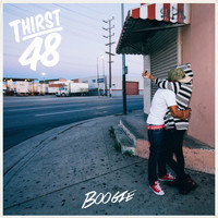 Boogie - Thirst 48 (Explicit)