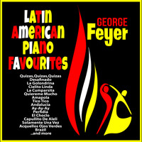 George Feyer - George Feyer : Latin American Piano Favourites