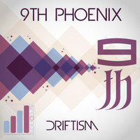 9th Phoenix - Driftism