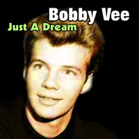 Bobby Vee - Just a Dream