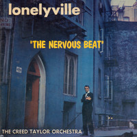 "The Creed Taylor Orchestra - Lonelyville ""The Nervous Beat"""
