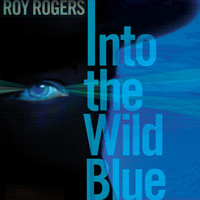 Roy Rogers - Into the Wild Blue