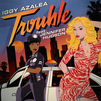 Iggy Azalea - Trouble (Remixes [Explicit])