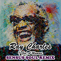 Ray Charles - I Got A Woman (Sensus Soul Remix)