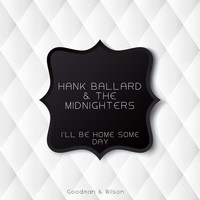 Hank Ballard & The Midnighters - I'll Be Home Some Day