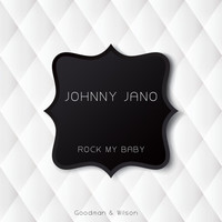 Johnny Jano - Rock My Baby