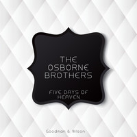 The Osborne Brothers - Five Days of Heaven