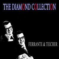 Ferrante & Teicher - The Diamond Collection (Original Recordings)
