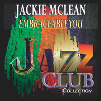 Jackie McLean - Embraceable You (Jazz Club Collection)