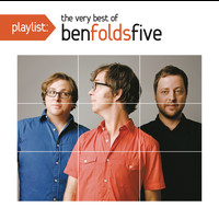 Ben Folds Five - Playlist: The Very Best of Ben Folds Five
