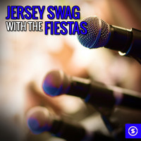 The Fiestas - Jersey Swag with The Fiestas