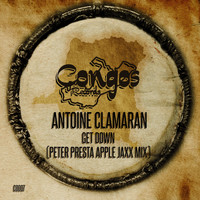 Antoine Clamaran - Get Down (Peter Presta Apple Jaxx Mix)