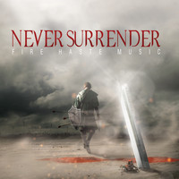 Fire Haste Music - Never Surrender