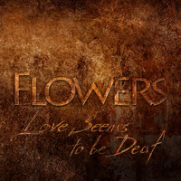 Flowers - Love Seems to Be Deaf