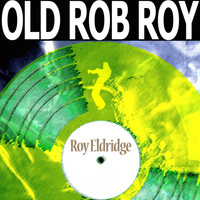 Roy Eldridge - Old Rob Roy