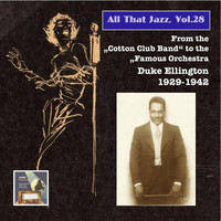 Duke Ellington - All That Jazz, Vol. 28: From the Cotton Club Band to the Famous Orchestra – Duke Ellington (2015 Digital Remaster)