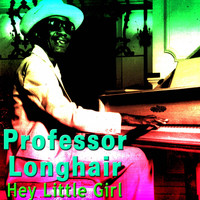 Professor Longhair - Hey Little Girl