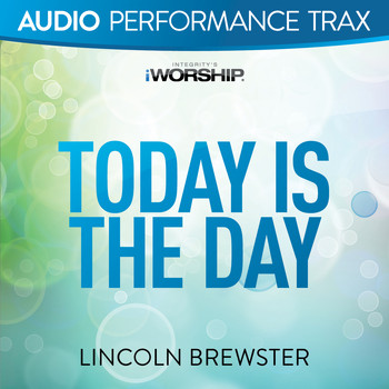 Lincoln Brewster - Today Is the Day (Audio Performance Trax)