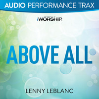 Lenny LeBlanc - Above All (Audio Performance Trax)