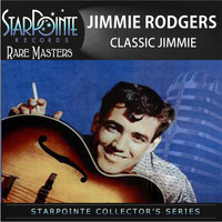 Jimmie Rodgers - Classic Jimmie