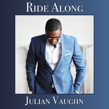 Julian Vaughn - Ride Along
