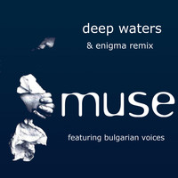 Muse - Deep Waters & Enigma Remixes