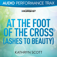 Kathryn Scott - At the Foot of the Cross (Ashes to Beauty) (Audio Performance Trax)