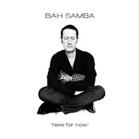 Bah Samba - Here For Now