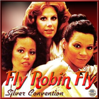 Silver Convention - Fly Robin Fly - Silver Convention