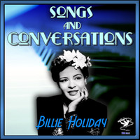 Billie Holiday - Songs & Conversations (Billie Holiday Rehearsal Sessions)