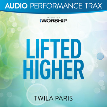 Twila Paris - Lifted Higher (Audio Performance Trax)