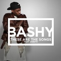 Bashy (featuring Jareth) - These Are The Songs