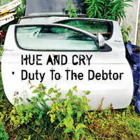 Hue And Cry - Duty to the Debtor