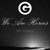 Rich Knochel - We Are Heroes