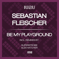 Sebastian Fleischer - Be My Playground