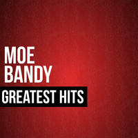 Moe Bandy - Moe Bandy Greatest Hits