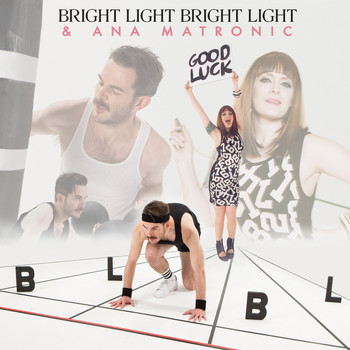 Bright Light Bright Light - Good Luck (Remix Feat. Ana Matronic) [Video Edit]
