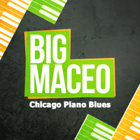 Big Maceo - Chicago Piano Blues