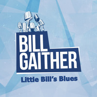 Bill Gaither - Little Bill's Blues