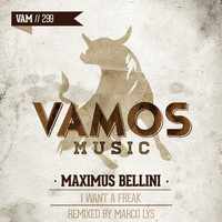 Maximus Bellini - I Want a Freak