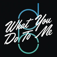 Don Broco - What You Do to Me