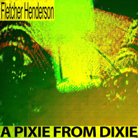 Fletcher Henderson - A Pixie from Dixie
