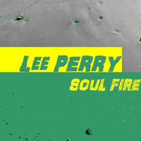 Lee Perry - Soul Fire