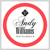Andy Williams - Don't You Believe It