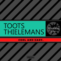 Toots Thielemans - Cool And Easy