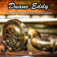 Duane Eddy - Everybody Needs Education