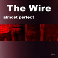 The Wire - Almost Perfect