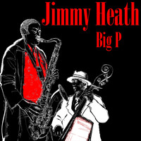 Jimmy Heath - Big P