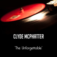 Clyde McPhatter - The Unforgettable